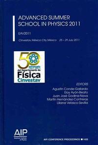 Advanced Summer School in Physics 2011: Eav2011