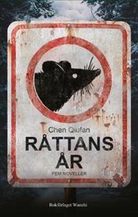 Råttans år : fem noveller - Qiufan Chen - danskt band (9789198597127) |  Adlibris Bokhandel
