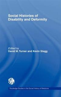 Social Histories of Disability And Deformity