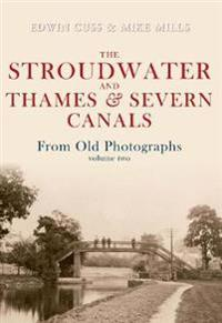 The Stroudwater and Thames and Severn Canals from Old Photographs Volume 2