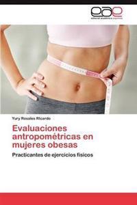 Evaluaciones Antropometricas En Mujeres Obesas