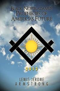 Black Nostradamus Prophecies of America's Future