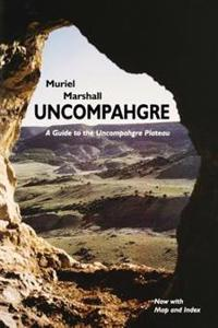 Uncompahgre: A Guide to the Uncompahgre Plateau