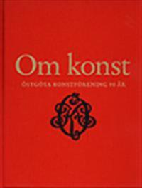 Om konst : Östgöta konstförening 90 år
