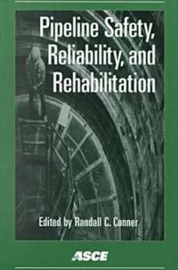 Pipeline Safety, Reliability and Rehabilitation