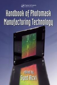 Handbook Of Photomask Manufacturing Technology