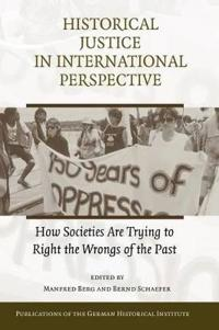 Historical Justice in International Perspective