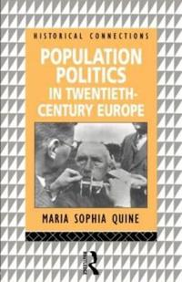 Population Politics in Twentieth Century Europe