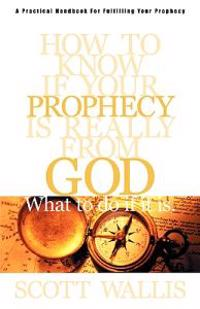 How to Know If Your Prophecy Is Really from God