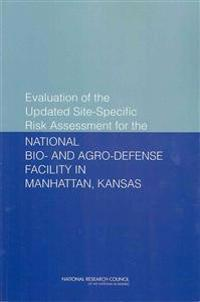 Evaluation of the Updated Site-Specific Risk Assessment for the National Bio- and Agro-Defense Facility in Manhattan, Kansas