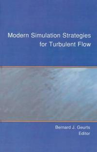Modern Simulation Strategies for Turbulent Flow