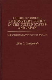 Current Issues in Monetary Policy in the United States and Japan