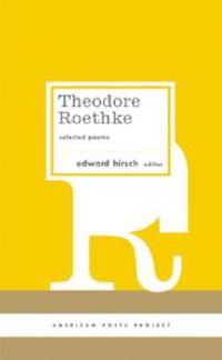 Theodore Roethke: Selected Poems: (american Poets Project #16)