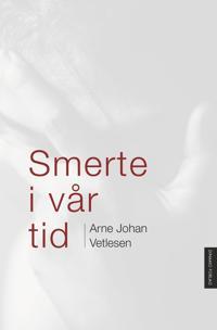 Smerte i vår tid - Arne Johan Vetlesen | Ridgeroadrun.org