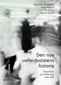 Den nye velferdsstatens historie - Anne Lise Ellingsæter, Aksel Hatland, Per Haave, Steinar Stjernø | Inprintwriters.org