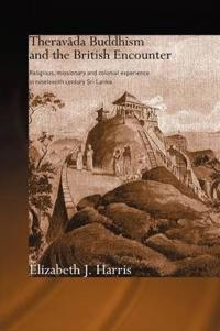 Theravada Buddhism And the British Encounter