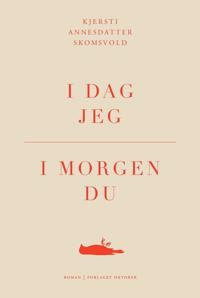 I dag jeg, i morgen du - Kjersti Annesdatter Skomsvold | Inprintwriters.org