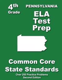 Pennsylvania 4th Grade Ela Test Prep: Common Core Learning Standards