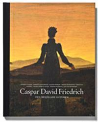 Caspar David Friedrich Den besjälade naturen