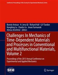 Challenges in Mechanics of Time-Dependent Materials and Processes in Conventional and Multifunctional Materials