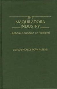 The Maquiladora Industry