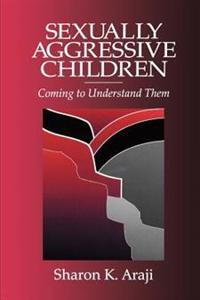 Sexually Aggressive Children