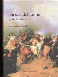 En svensk historia från periferin - Uno Westerlund pdf epub