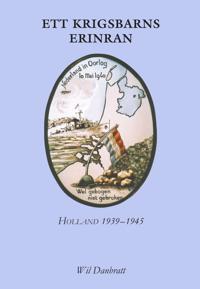 Ett krigsbarns erinran : Holland 1939-1945