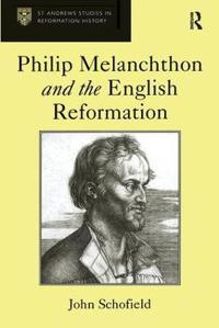Philip Melanchthon And the English Reformation