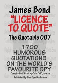 James Bond: Licence to Quote - The Quotable 007
