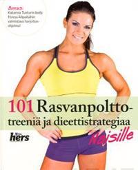101 RASVANPOLTTOTREENIÄ JA DIEETTISTRATEGIAA