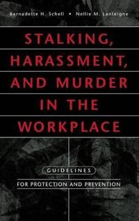 Stalking, Harassment, and Murder in the Workplace
