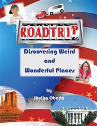 Roadtrip: Discovering Weird and Wonderful Places