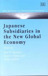 Japanese Subsidiaries in the New Global Economy