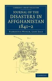 Journal of the Disasters in Affghanistan, 1841 - 2