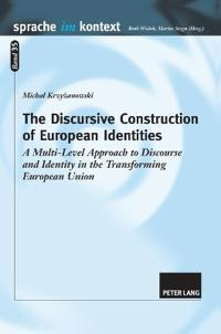 The Discursive Construction of European Identities: A Multi-Level Approach to Discourse and Identity in the Transforming European Union