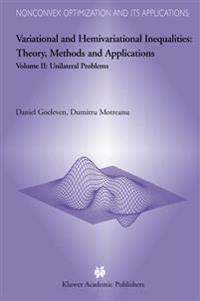 Variational and Hemivariational Inequalities - Theory, Methods and Applications