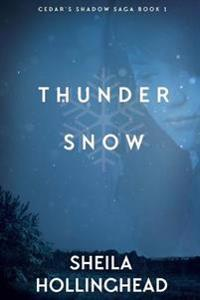 Thundersnow: In the Shadow of the Cedar, Book One