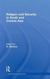 Religion and Security in South and Central Asia