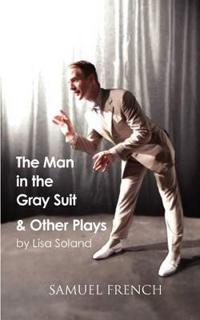The Man in the Gray Suit and Other Short Plays