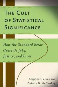 The Cult of Statistical Significance