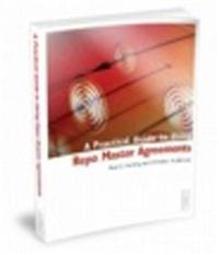 Practical Guide to Using Repo Master Agreements