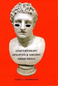 Contemporary Athletics & Ancient Greek Ideals