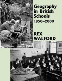 Geography in British Schools 1850-2000