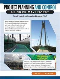 Project Planning and Control Using Primavera P6