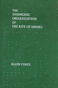 The Harmonic Organization Of The Rite Of Spring