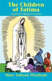 The Children of Fatima and Our Lady's Message to the World