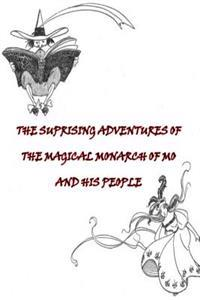 The Suprising Adventures of the Magical Monarch of Mo and His People