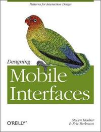 Designing Mobile Interfaces: Patterns for Interaction Design