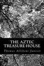 The Aztec Treasure-House